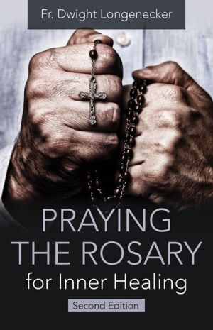 Book Praying the Rosary for Inner Healing, 2nd Edition
