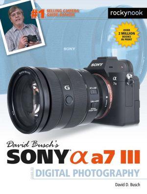 Book David Busch's Sony Alpha a7 III Guide to Digital Photography