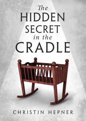 The Hidden Secret in the Cradle