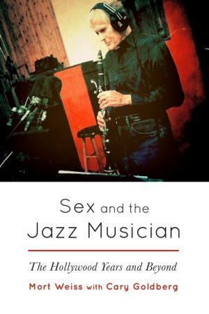 Sex and the Jazz Musician - The Hollywood Years and Beyond