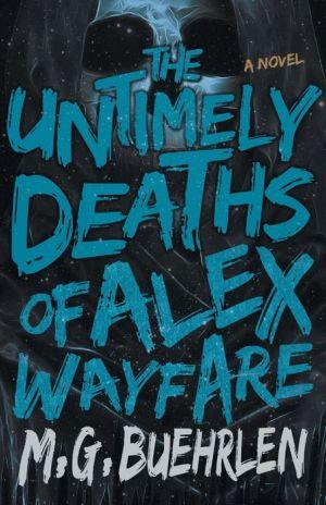 The Untimely Deaths of Alex Wayfare