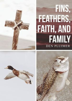 Fins, Feathers, Faith, and Family