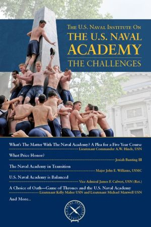 The U.S. Naval Institute on the U.S. Naval Academy: The Challenges