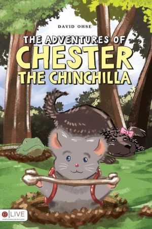 The Adventures of Chester the Chinchilla