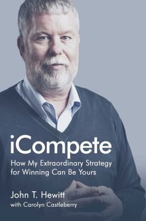 iCompete: How My Extraordinary Strategy for Winning Can Be Yours