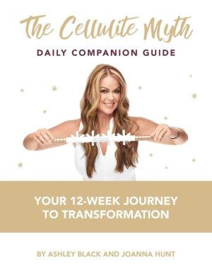 Book The Cellulite Myth Daily Companion Guide: Your 12-Week Journey to Transformation
