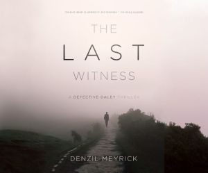 The Last Witness: A Detective Daley Thriller