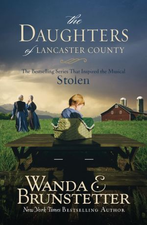 The Daughters of Lancaster County: The Bestselling Series That Inspired the Musical, Stolen