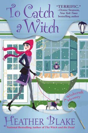 Book To Catch a Witch: A Wishcraft Mystery
