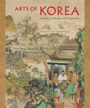 Arts of Korea: Histories, Challenges, and Perspectives