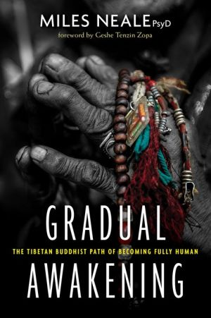 Gradual Awakening: The Tibetan Buddhist Path of Becoming Fully Human