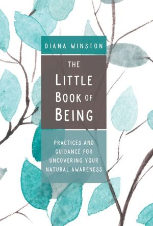 Book The Little Book of Being: Practices and Guidance for Uncovering Your Natural Awareness