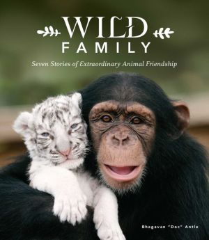 Wild Family: Seven Stories of Extraordinary Animal Friendship