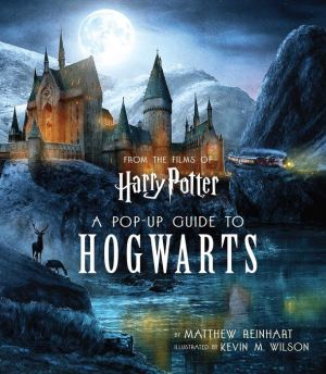 Harry Potter: A Pop-Up Guide to Hogwarts