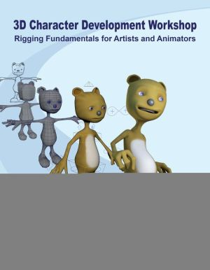 Book 3D Character Development Workshop: Rigging Fundamentals for Artists and Animators