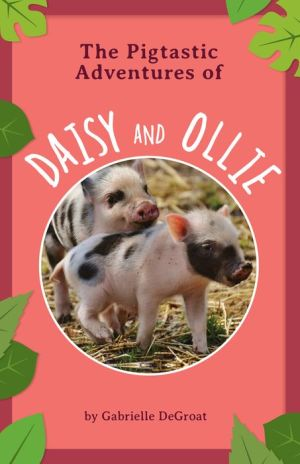 The Pigtastic Adventures of Daisy and Ollie