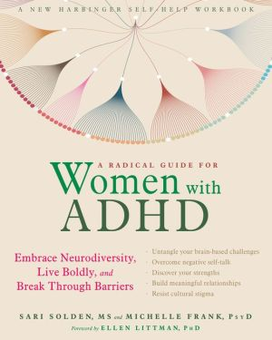 Book A Radical Guide for Women with ADHD: Embrace Neurodiversity, Live Boldly, and Break Through Barriers