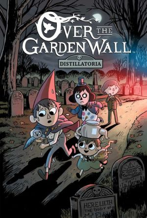 Book Over The Garden Wall Original Graphic Novel: Distillatoria
