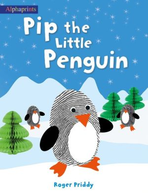 Book Pip the Little Penguin (An Alphaprints picture book)