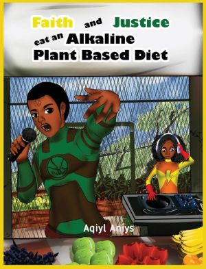 Book Faith and Justice eat an Alkaline Plant Based Diet