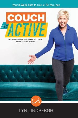 Book COUCH to ACTIVE: The missing link that takes you from sedentary to active.