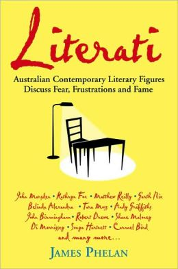 Literati: Australian Contemporary Literary Figures Discuss Fear, Frustrations and Fame