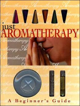 Just Aromatherapy: A Beginner's Guide with Book(S) and Other