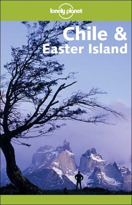 Chile and Easter Island (Lonely Planet Guides)