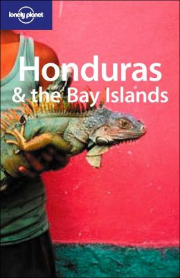 Lonely Planet Honduras and the Bay Islands