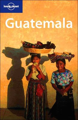 Guatemala (Lonely Planet Travel Series)