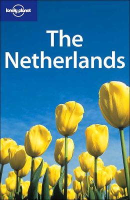 The Netherlands (Lonely Planet Travel Series)
