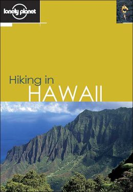Hiking in Hawaii (Lonely Planet Travel Series)