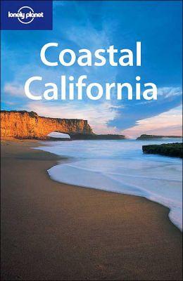 Coastal California (Lonely Planet Travel Series)