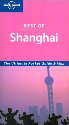 Lonely Planet Best of Shanghai: The Ultimate Pocket Guide & Map