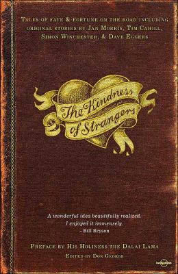 The Kindness of Strangers: Travellers' Tales of Trouble and Salvation around the Globe