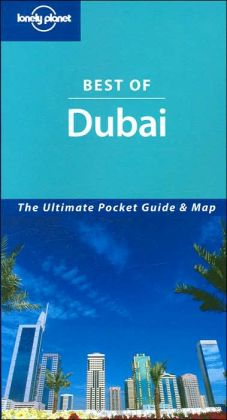 Lonely Planet Best of Dubai: Pocket Guide and Map