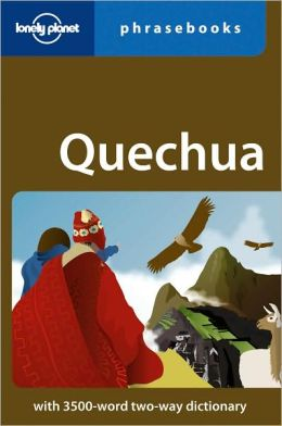 Lonely Planet: Quechua Phrasebook, 3rd Edition