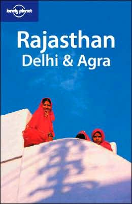 Lonely Planet Rajasthan Delhi and Agra
