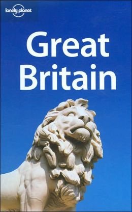 Great Britain (Lonely Planet Travel Guides Series)
