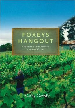 Foxey's Hangout: The Story of One Family's Vineyard Dream