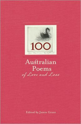 100 Australian Poems of Love & Loss
