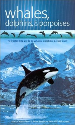 Whales, Dolphins, & Porpoises (Fog City Guide Series)