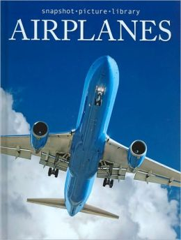 Airplanes (Snapshot Picture Library Series)
