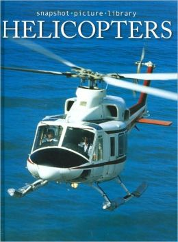 Helicopters (Snapshot Picture Library Series)