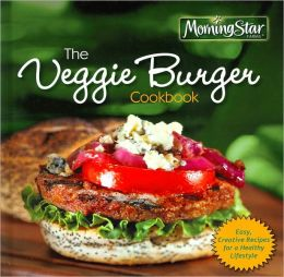 Morningstar Farms: The Veggie Burger Cookbook