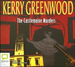 The Castlemaine Murders (Phryne Fisher Series #13)