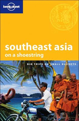 South East Asia on a Shoestring (Lonely Planet on a Shoestring Series)