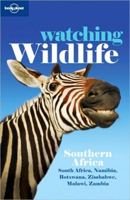 Lonely Planet: Watching Wildlife: Southern Africa, 2/E