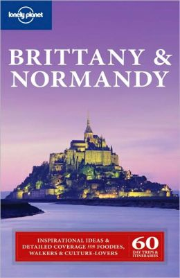 Lonely Planet: Brittany and Normandy