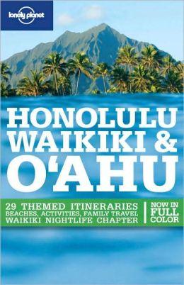 Lonely Planet: Honolulu, Waikiki & O'ahu, 4/E